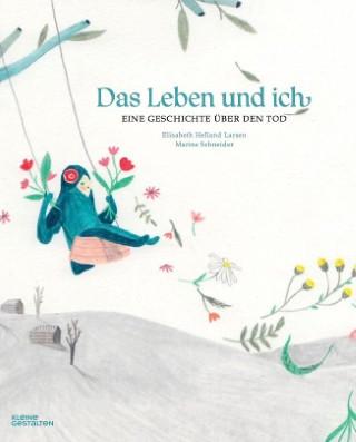 Cover Das Leben und ich - Elisabeth Helland Larsen und Marine Schneider