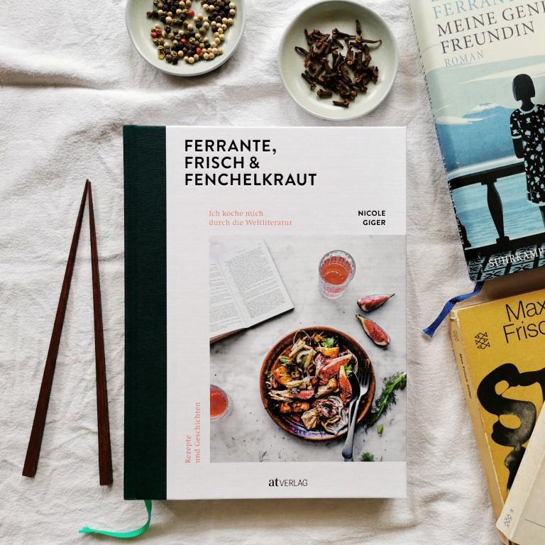 MINT & MALVE Buchtipp: Ferrante, Frisch & Fenchelkraut, Nicole Giger, AT Verlag, 2019