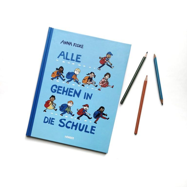 Alle gehen in die Schule - Anna Fiske (Hanser 2021)