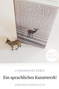 Buchtipp MINT & MALVE: Auf Erden sind wir kurz grandios, Ocean Vuong, Hanser Verlag, 2019