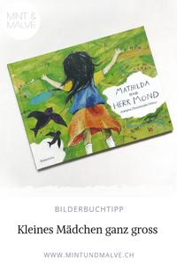 MINT & MALVE Buchtipp: Mathilda und Herr Mond, Justyna Chudzinska Ottino, Baeschlin Verlag, 2018, Bilderbuch ab 4 Jahren