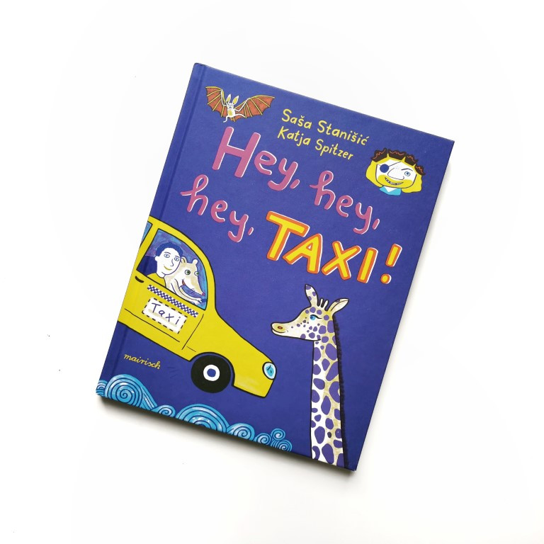 Hey, hey, hey, Taxi! -  Saša Stanišić und Katja Spitzer (mairisch Verlag 2021)