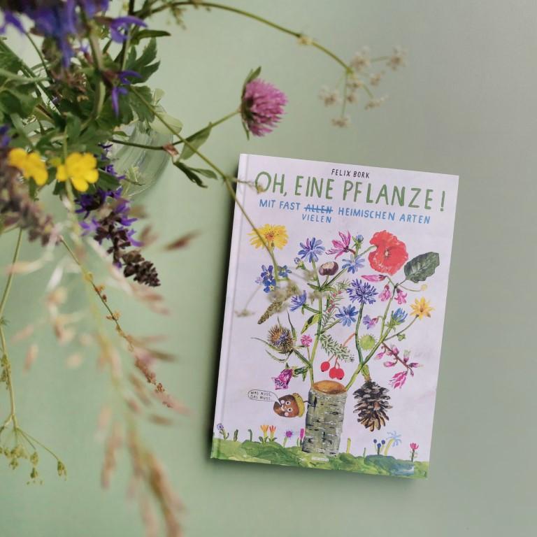 MINT & MALVE Buchtipp: Oh, eine Pflanze! - Felix Bork (Eichborn, 2019)