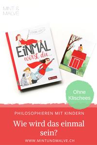 Buchtipp MINT & MALVE: Einmal wirst du..., Leonora Leitl, Tyrolia, 2019
