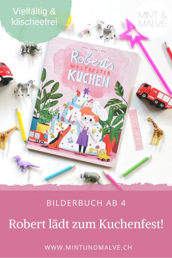 Buchtipp MINT & MALVE: Roberts weltbester Kuchen - Anne-Kathrin Behl, NordSüd Verlag, 2020