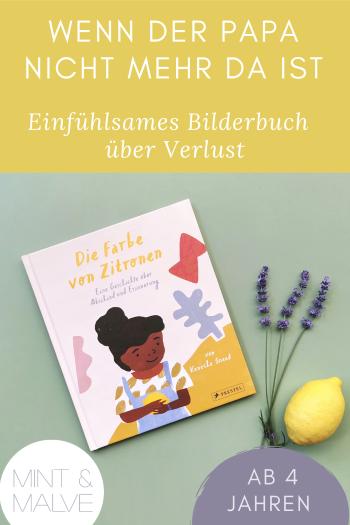 mint & malve Buchtipp: Die Farbe von Zitronen. Eine Geschichte über Abschied und Erinnerung - Kenesha Sneed (Prestel junior 2021)