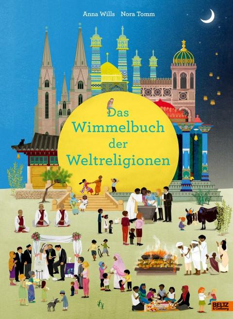 Das Wimmelbuch der Weltreligionen - Anna Wills, Nora Tomm, Beltz & Gelberg, 2021