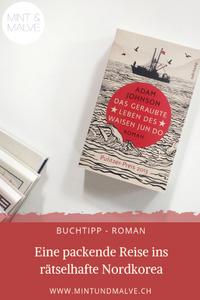 Buchtipp MINT & MALVE: Das geraubte Leben des Waisen Jun Do, Adam Johnson, Suhrkamp Verlag, 2014