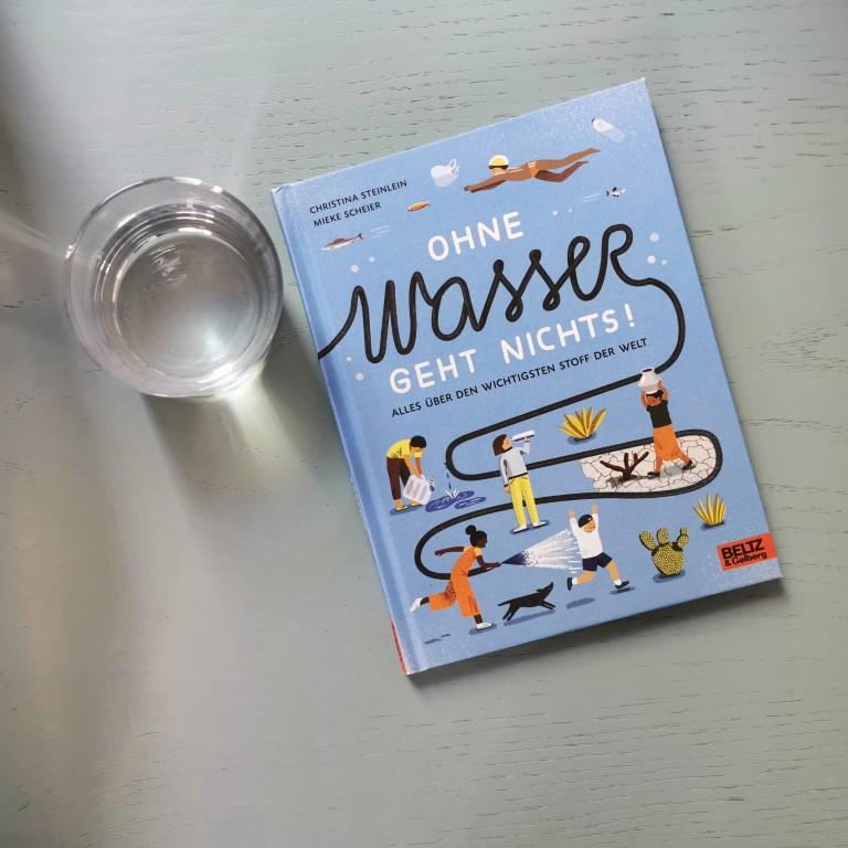 MINT & MALVE Buchtipp: Ohne Wasser geht nichts! - Christina Steinlein, Mieke Scheier (Beltz & Gelberg, 2020)