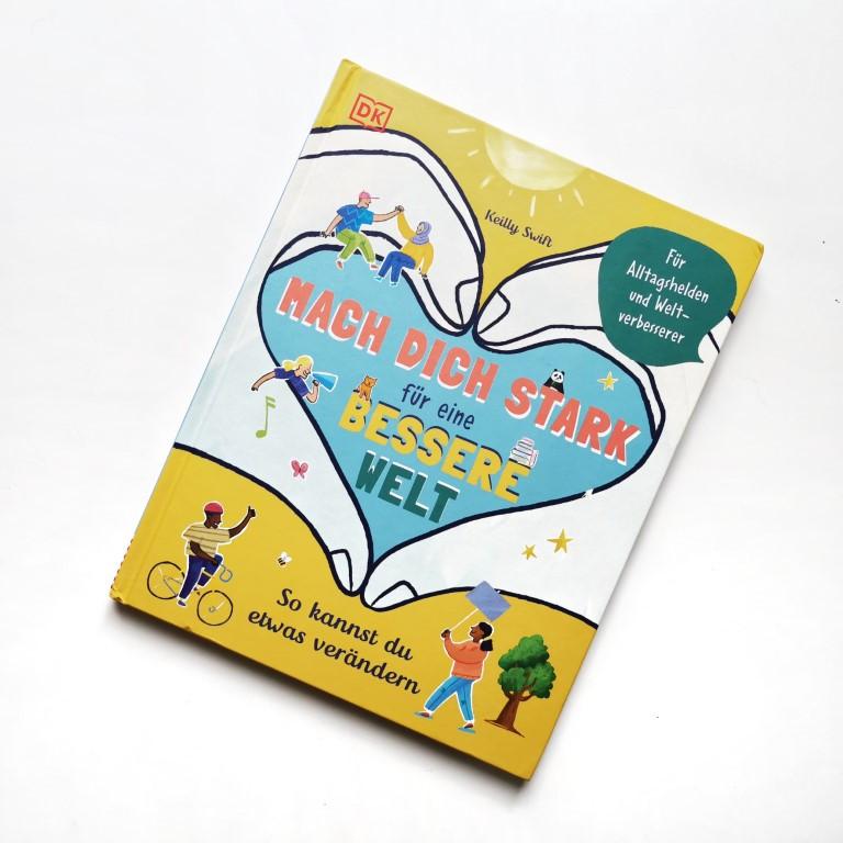 MINT & MALVE Buchtipp: Mach dich stark für eine bessere Welt - Keilly Swift (DK Verlag, 2020)