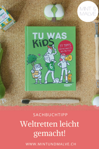 Buchtipp MINT & MALVE: TU WAS KIDS, Nicole Röndigs, Thilo Klüppel, Greenpeace Magazin Edition, 2019