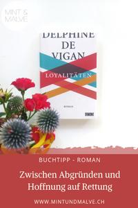Buchtipp MINT & MALVE: Loyalitäten, Delphine de Vigan, Dumont, 2018