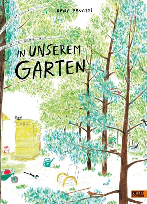 In unserem Garten - Irene Penazzi, Beltz & Gelberg (2021)