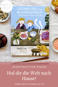 Buchtipp MINT & MALVE: Grüner Reis und Blaubeerbrot, Felicita Sala, Prestel junior, 2019