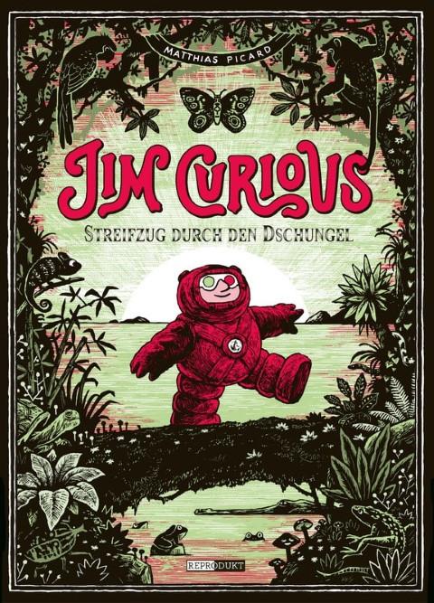 Jim Curious - Streifzug durch den Dschungel, Matthias Picard, Reprodukt Verlag, 2019