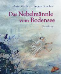 Das Nebelmännle vom Bodensee, Anke Klaassen, Daniela Drescher, Urachhaus, 2019