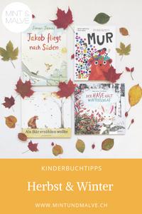 Kinderbuchtipps MINT & MALVE: Herbst und Winter im Bilderbuch