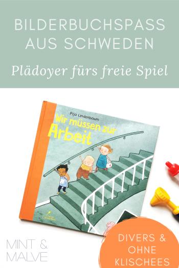mint & malve Buchtipp: Wir müssen zur Arbeit - Pija Lindenbaum (Klett Kinderbuch 2021)