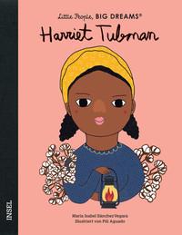 Harriet Tubman - Little People, Big Dreams - María Isabel Sánchez Vegara, Pili Aguado