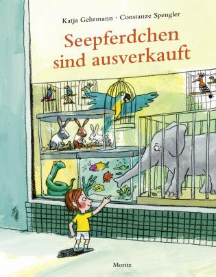 Seepferdchen sind ausverkauft - Katja Gehrmann, Constanze Spengler, Moritz Verlag, 2020