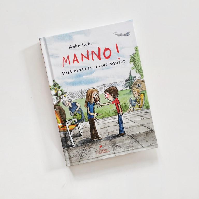 MINT & MALVE Buchtipp: Manno! Alles genau so in echt passiert - Anke Kuhl, Klett Kinderbuch 2020