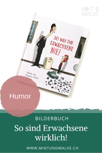 Buchtipp MINT & MALVE: So was tun Erwachsene nie! - Davide Cali, Benjamin Chaud (Thienemann, 2020)