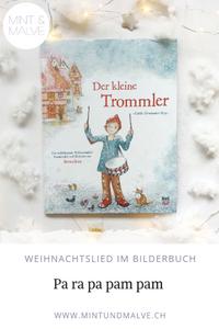 Buchtipp MINT & MALVE: Der kleine Trommler, Bernadette, NordSüd Verlag, 2018: Ein Weihnachtslied als Bilderbuch.