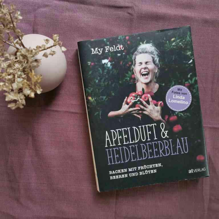 MINT & MALVE Buchtipp: Apfelduft & Heidelbeerblau - My Feldt (AT Verlag, 2019)