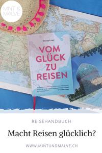 Buchtipp MINT & MALVE: Vom Glück zu reisen, Philipp Laage, Reisedepeschen Verlag, 2019