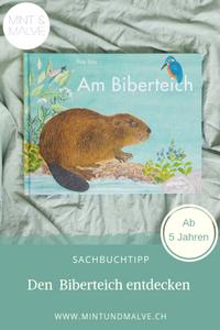 Buchtipp MINT & MALVE: Am Biberteich, Eva Sixt, atlantis, 2018, Sachbilderbuch ab 5 Jahren