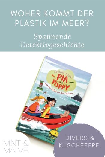mint & malve Buchtipp: Pia und Poppy und das Rätsel um den Seelöwen - Katharina Reschke, Anne-Kathrin Behl (cbj 2021)
