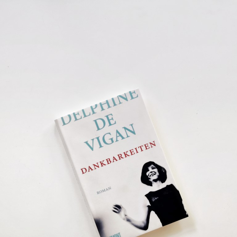 MINT & MALVE Buchtipp: Dankbarkeiten - Delphine de Vigan, Dumont 2020