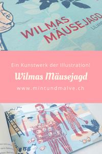 Buchtipp MINT & MALVE: Wilmas Mäusejagd von Liliane Steiner (kunstanstifter, 2017), ab 3 Jahren.