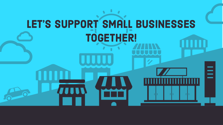 Support Small Business. How can you help?