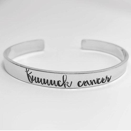 Fuck Cancer Cuff Bracelet