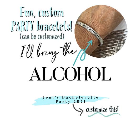 I'll bring the Bracelets