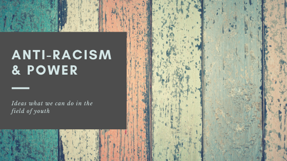 The intimate relationship between power and anti-racism
