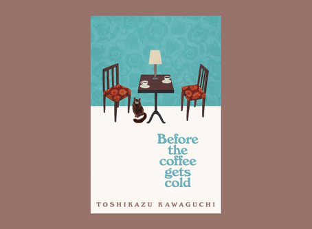 Book Review: Before the Coffee Gets Cold by Toshikazu Kawaguchi
