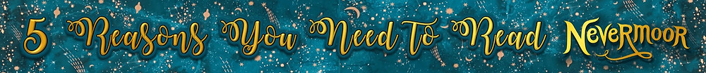 5 Reasons You Need to Read Nevermoor