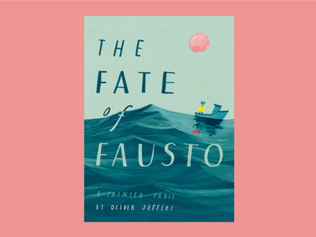 Book Review: The Fate of Fausto by Oliver Jeffers