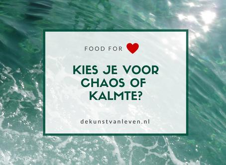 Kies je voor chaos of kalmte?