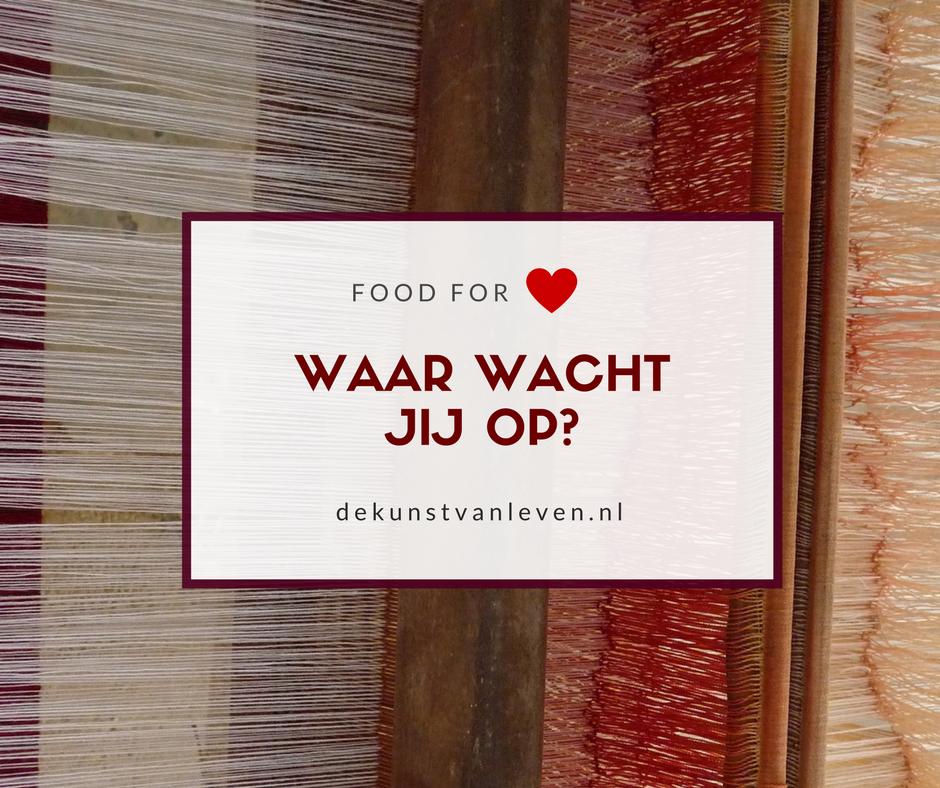 Food for heart - Waar wacht jij op?