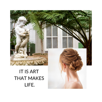 It is Art that Makes Life