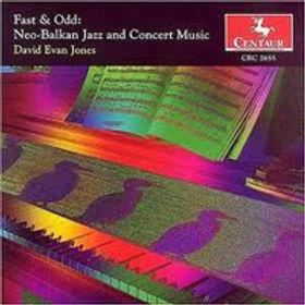 Neo-Balkan Jazz and Concert Music composed by David Evan Jones.