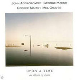 An album of duets, the first half with John Abercrombie and the second half with Mel Graves.
