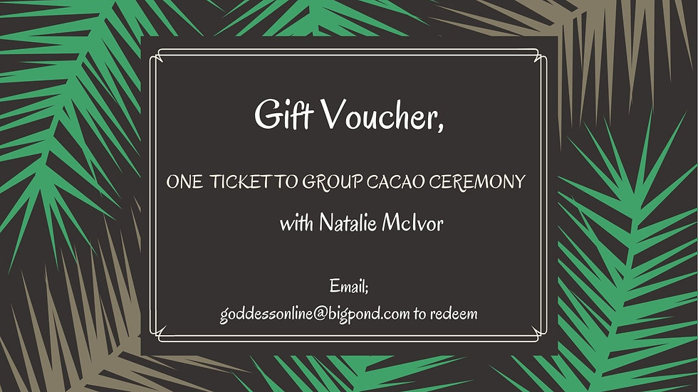 Gift Voucher- 1 ticket to Group Cacao Ceremony