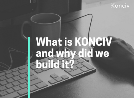 What is KONCIV and why did we build it?