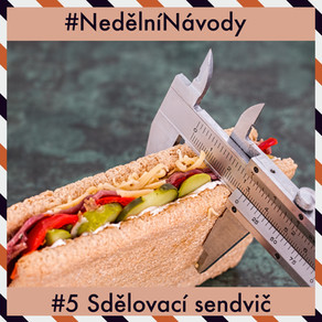 Nedělní návody #5: Sdělovací sendvič