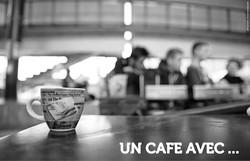UN CAFE AVEC ...