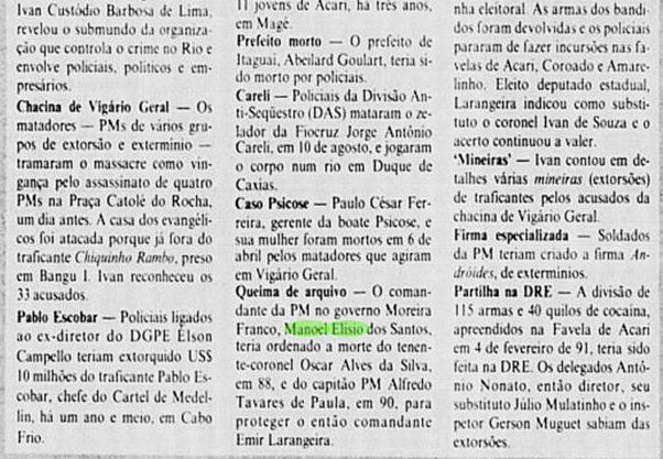 As chacinas de Vigário Geral e da Candelária trouxeram luz a um famoso personagem da crônica policial: Ivan Custódia delatou os crimes de metade da Polícia Militar fluminense.